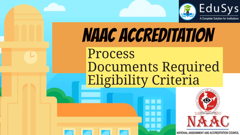 NAAC Accreditation (2020) - Apply Online, Process, Documents required, Eligibility Criteria