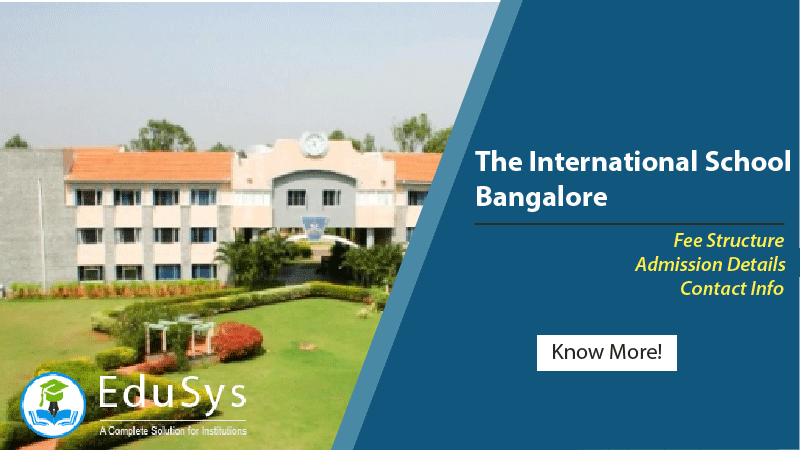 The International School Bangalore Fee Structure, Admission Details (2020-21), Contact Info