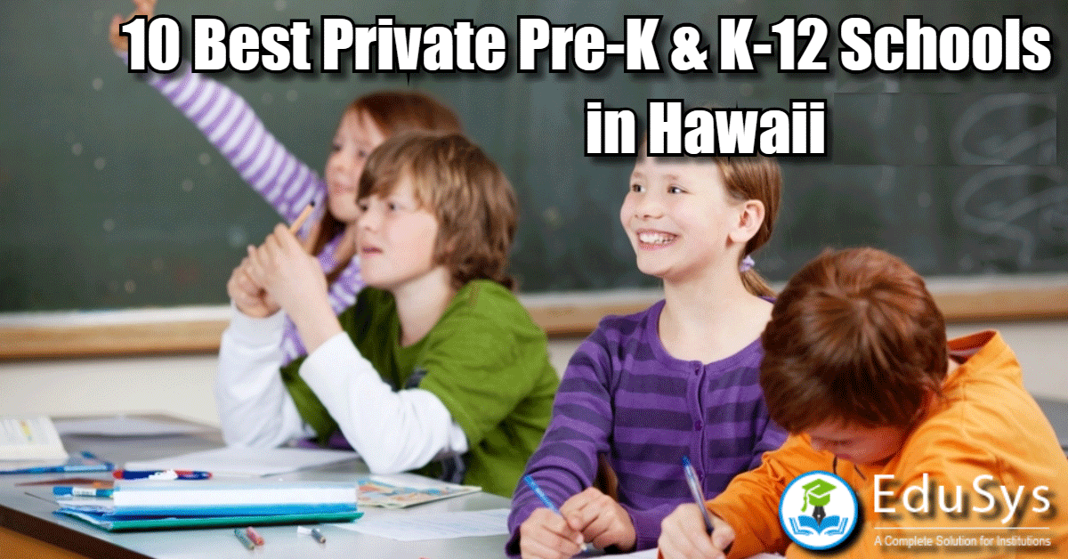 10 Best Private Pre-K & K-12 Schools in Hawaii 2021-22 | Admission details