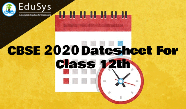 2020 Datesheet of Class 12th, CBSE Academics - cbse.nic.in