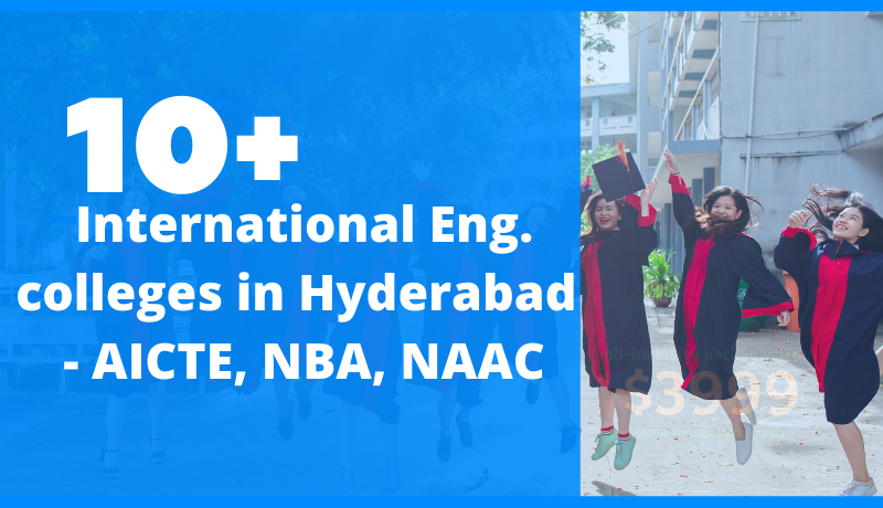 10+ International engineering colleges in Hyderabad (2020) - AICTE, NBA, NAAC