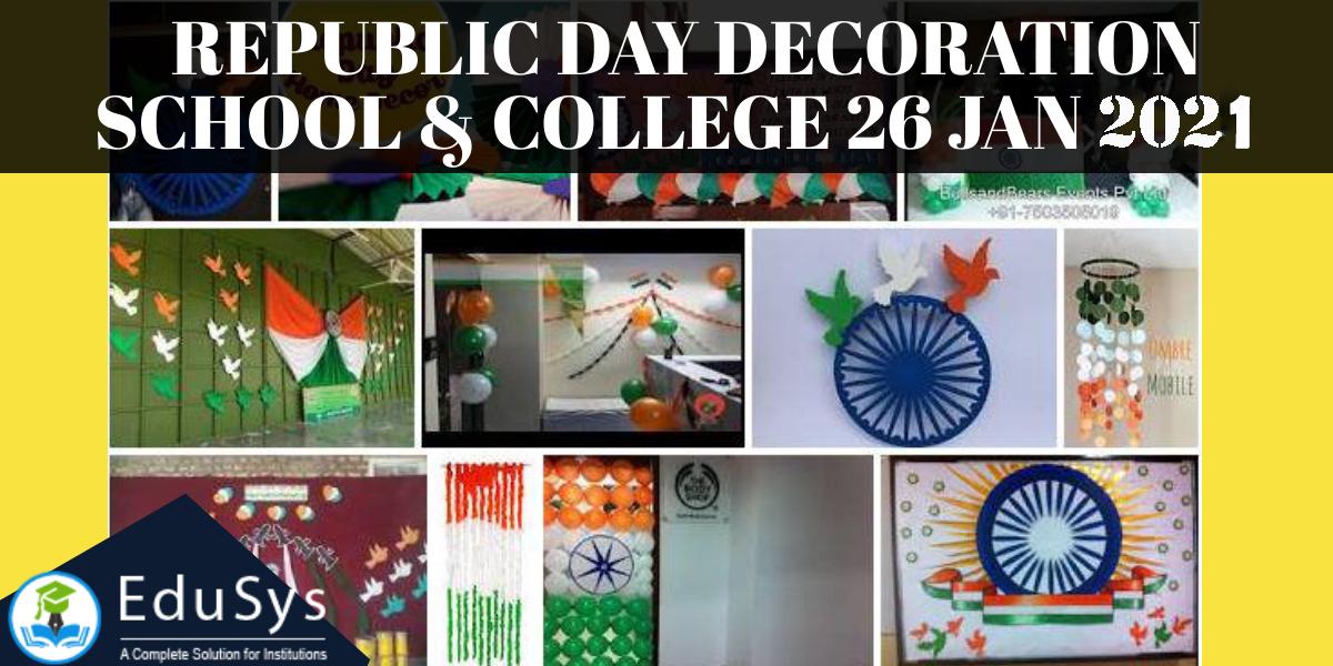 10+ Republic Day Decoration in School & College (26 Jan 2021)